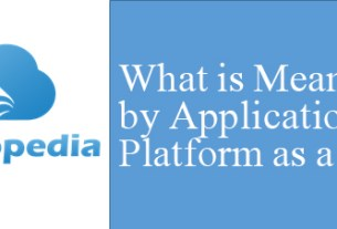 Definition of Application Platform as a service
