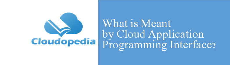 Definition of Cloud Application programming interface