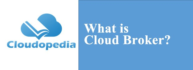 Definition of Cloud Broker