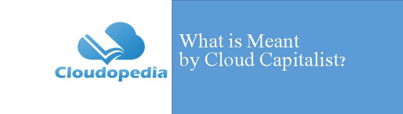 Definition of Cloud Capitalist