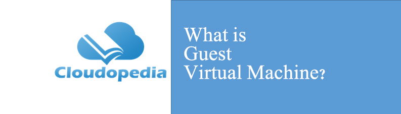 Definition of Guest Virtual Machine