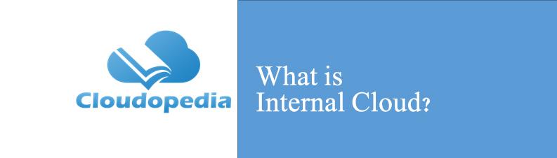Definition of Internal Cloud