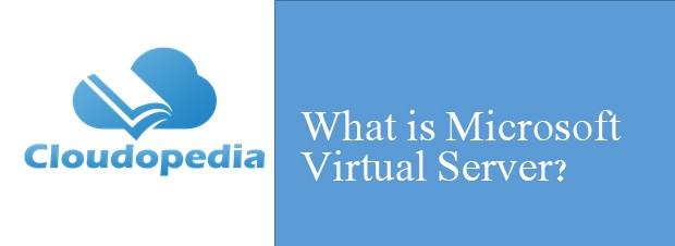 Definition of Microsoft Virtual Server