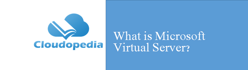 Definition of Microsoft Virtual Server