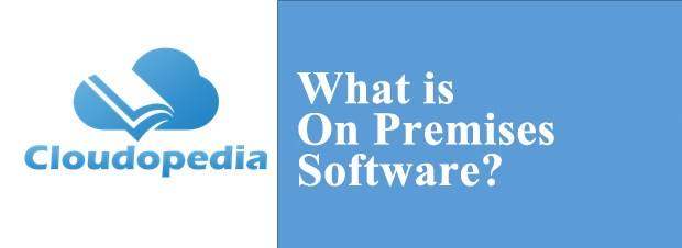 Definition of On Premises Software