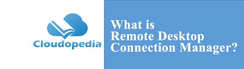 Definition of Remote Desktop Connection Manager
