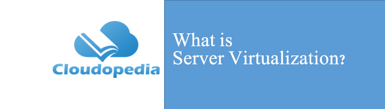 Definition of Server Virtualization