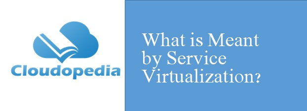 Definition of Service Virtualization