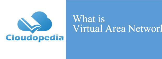 Definition of Virtual Area Network