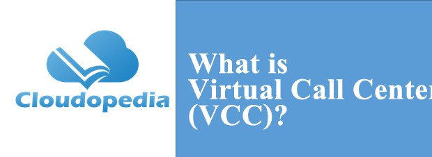 Definition of Virtual Call Center (VCC)