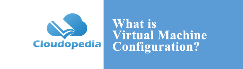 Definition of Virtual Machine Configuration