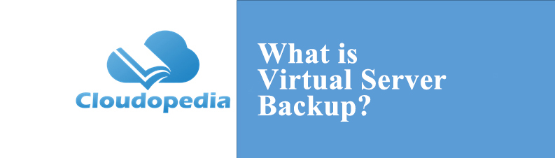 Definition of Virtual Server Backup