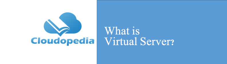 Definition of Virtual Server