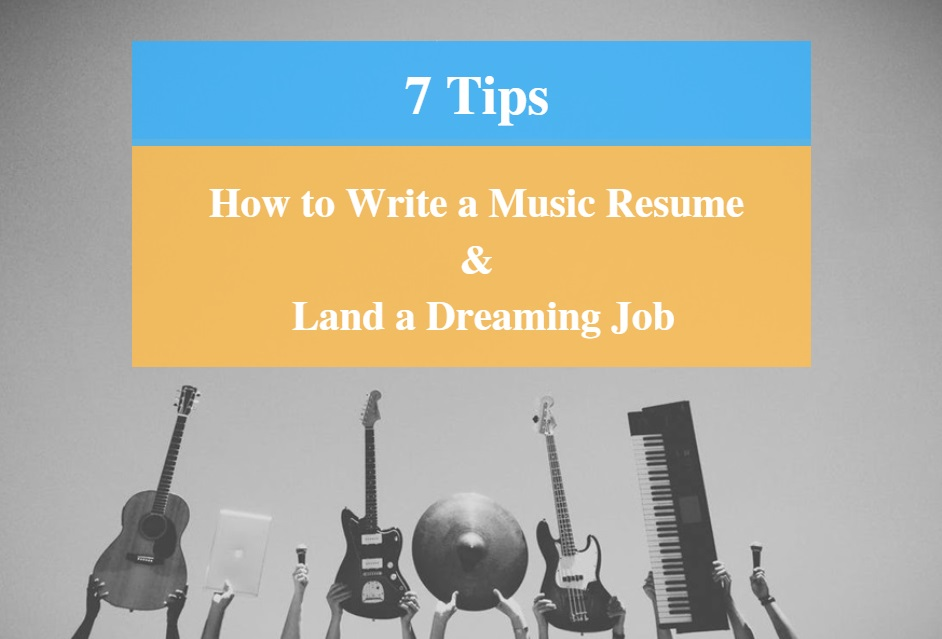 7 Tips - How to Write a Music Resume and Land A Dreaming Job - CMUSE - resume music