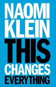 "Book cover of Naomi Klein's ""This Changes Everything:"