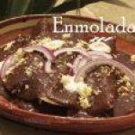 Enmoladas : la auténtica y tradicional receta mexicana