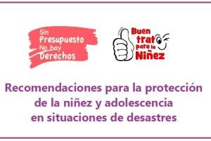 Recomendaciones proteccion niñez adolescencia desastres
