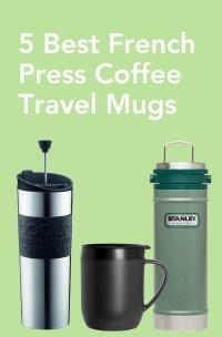 5 Best French Press Coffee Travel Mugs - CoffeeSphere