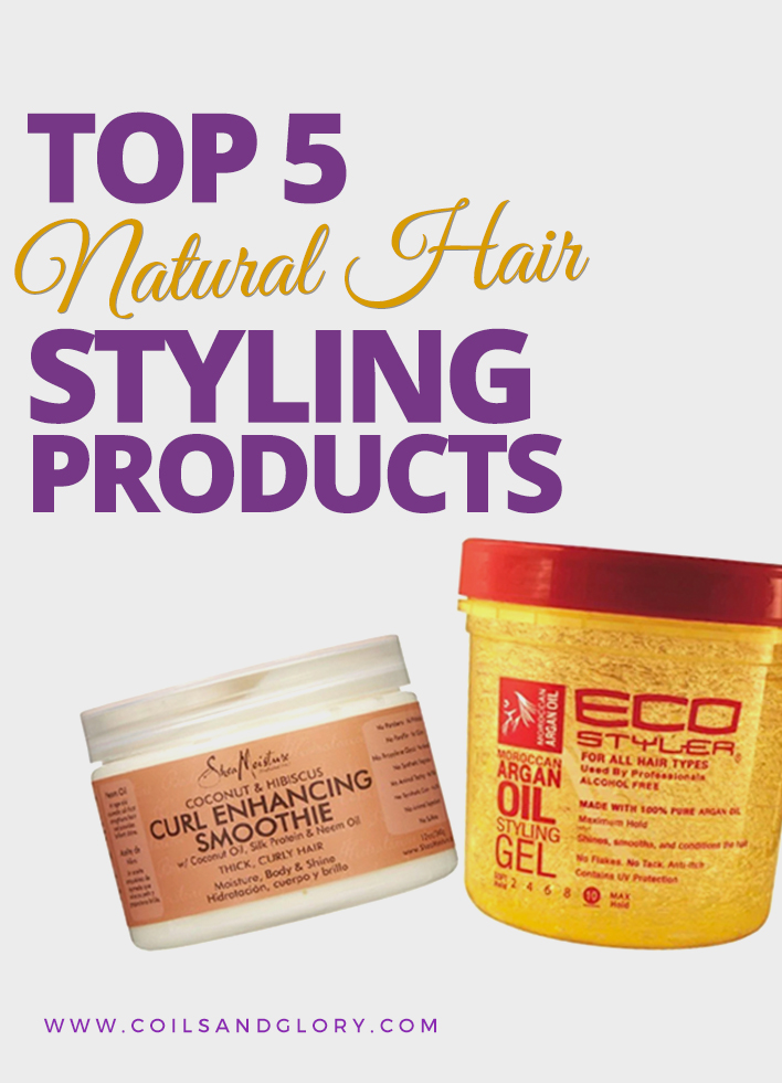 Top 5 Natural Hair Styling Products  Coils amp; Glory