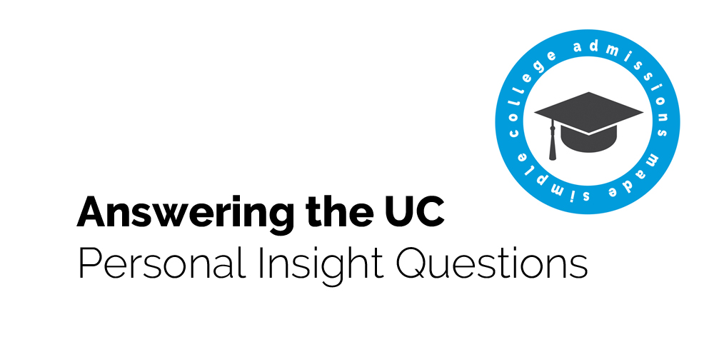 Help for the New UC Essay Personal Insight Questions - College