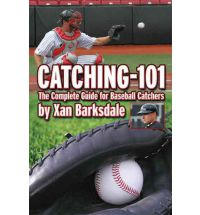 "Book Review: ""Catching 101: The Complete Guide for Baseball Catchers"""