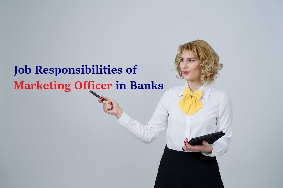 Job Responsibilities of Marketing Officer in Banks - Collegenp