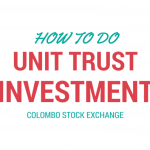 Unit Trust Investment at Colombo Stock Exchange