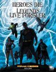 heroes die – legends live forever