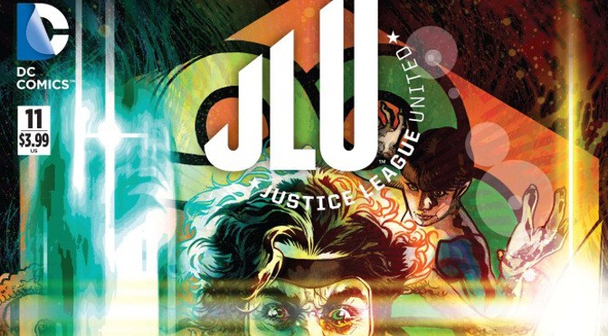 Comic Book Noise 561: Justice League United 11 and Aquaman 42