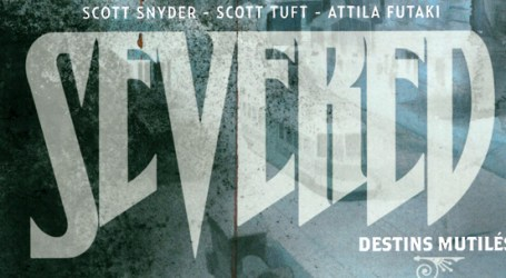 Trade Paper Box #100: Severed – Destins Mutilés