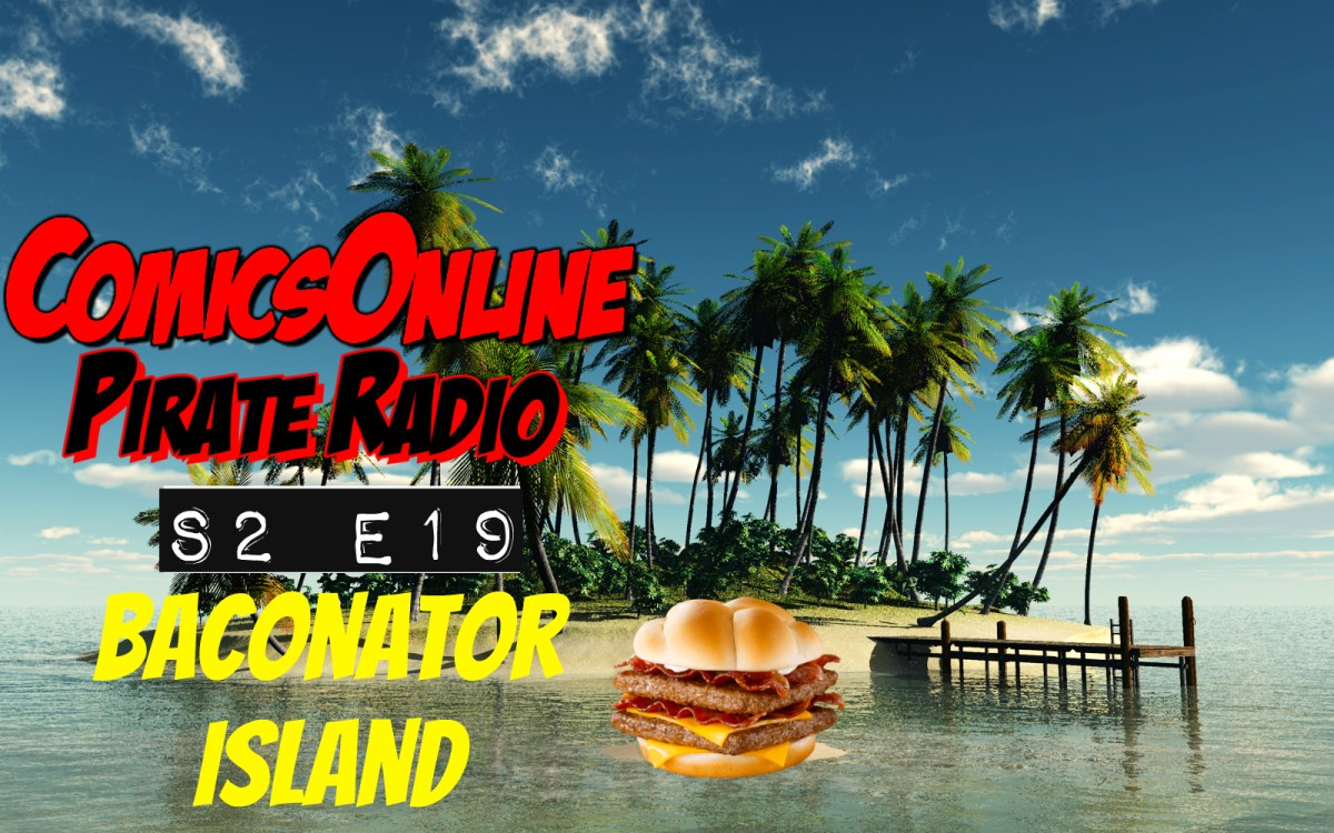 Podcast: Pirate Radio S2 E19 - Baconator Island