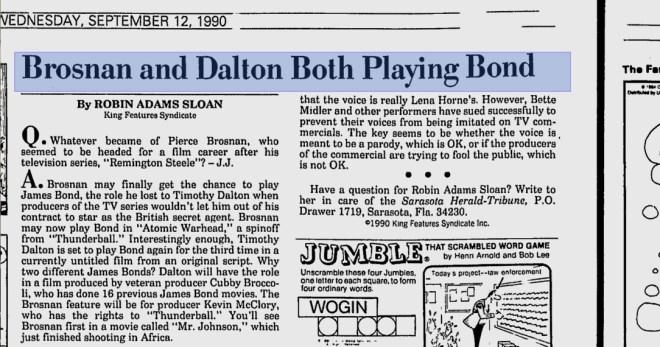 Extrait d'un article intitulé « Brosnan et Dalton interpréteront tous deux Bond » du Sarasota Herald-Tribune (Floride), 1990. Fait intéressant, il est  également dit que Dalton interprétera Bond lors d'un troisième film.
