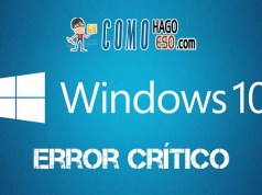 Como arreglar el Error Crítico Windows 10