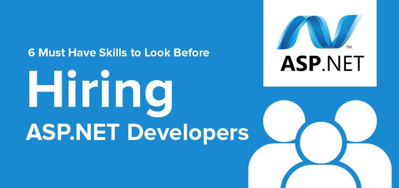 4 Skill Sets to Look Out Before You Hire AspNet Developers