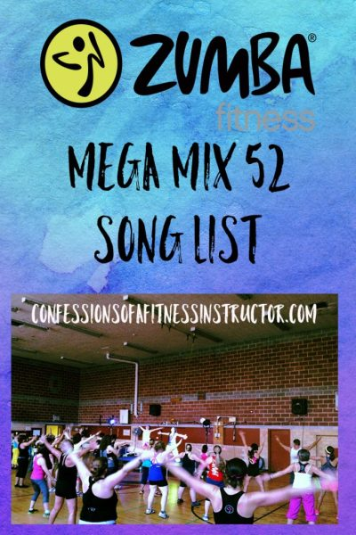 Zumba Mega Mix 52 - find out what songs are coming to your Zumba Fitness Classes in March 2016!