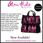 Glam-Aholic Lifestyle: Glam-Aholic Duffle Bag Now Available!