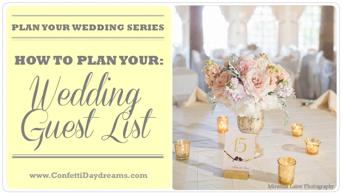 How to plan your guest list {Wedding Planning Series} - wedding guest list