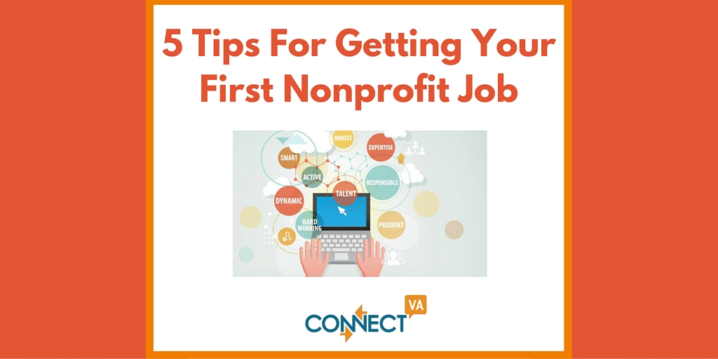 5 Tips For Getting Your First Nonprofit Job ConnectVA
