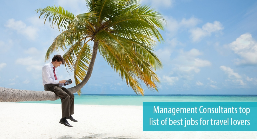 Management Consultants top list of best jobs for travel lovers