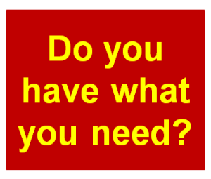 Do you have what you need