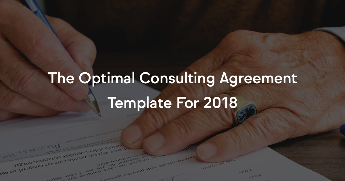 The Optimal Consulting Agreement Template For 2019