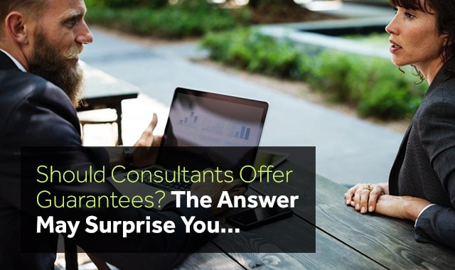 Should Consultants Offer a Consulting Guarantee or not? Consulting