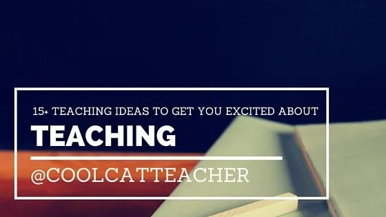 15+ Teaching Ideas to Get You Excited about Teaching