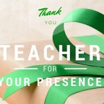 Thank You Teacher for Your Presence