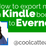 How to Save your Kindle Notes and Highlights into Evernote