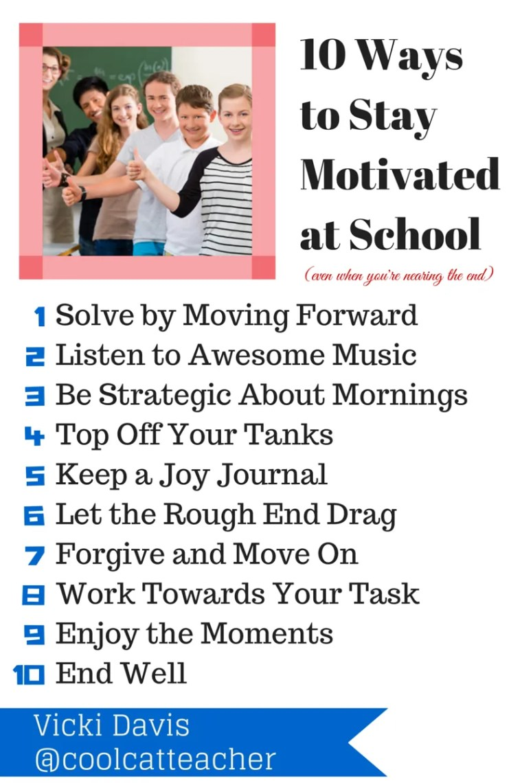You can stay motivated at school.