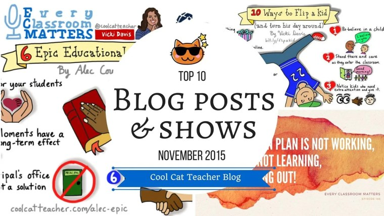 Top 10 Blog Posts and Shows on the Cool Cat Teacher Blog and Every Classroom Matters Podcast