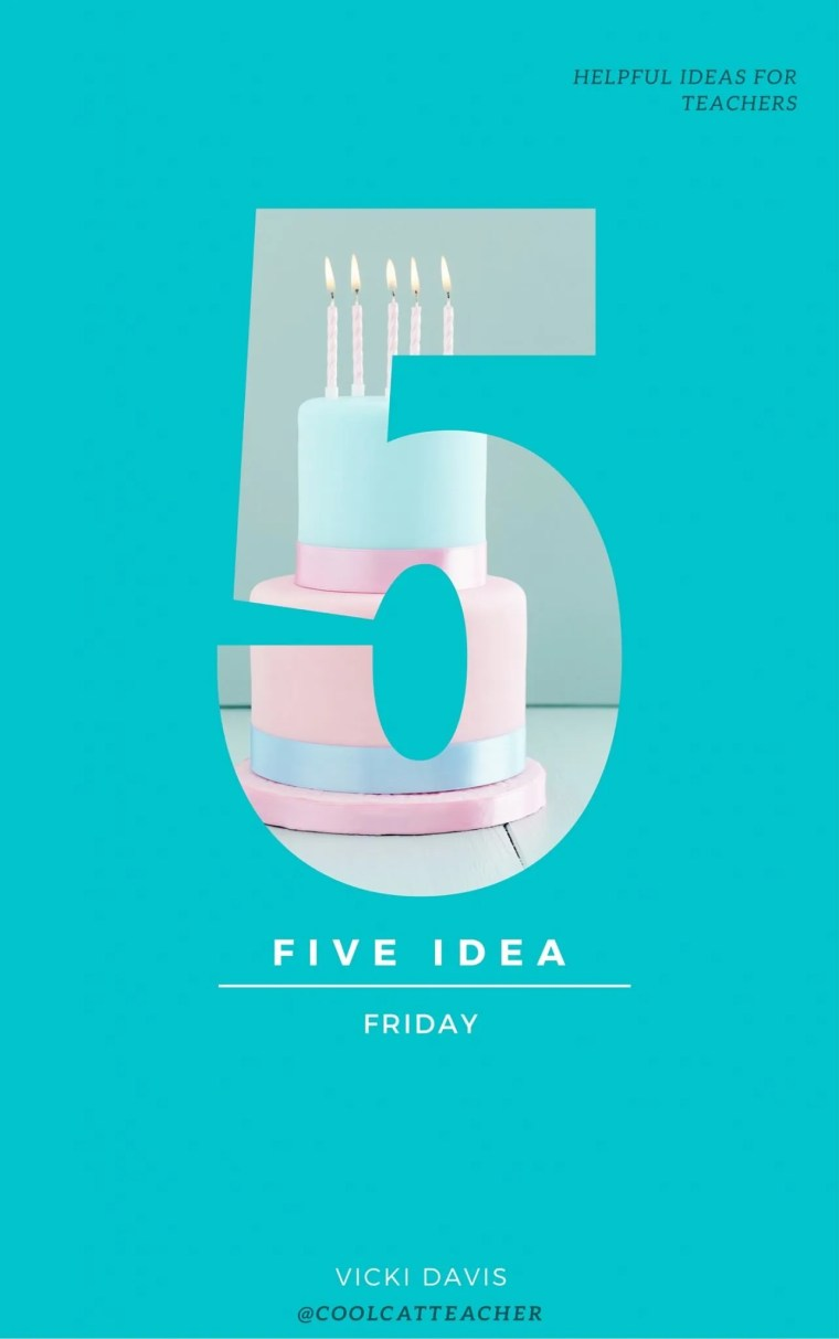 Five idea Friday
