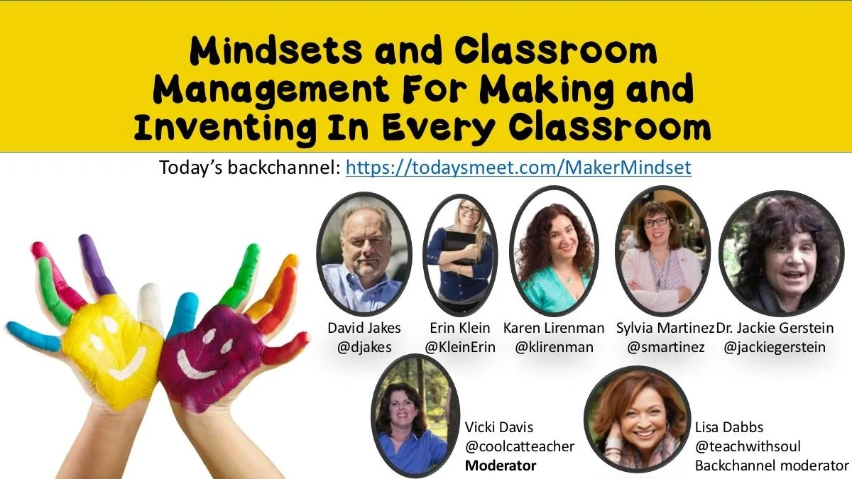 #iste2016 Mindsets and Classroom Management for Making and Inventing in Every Classroom