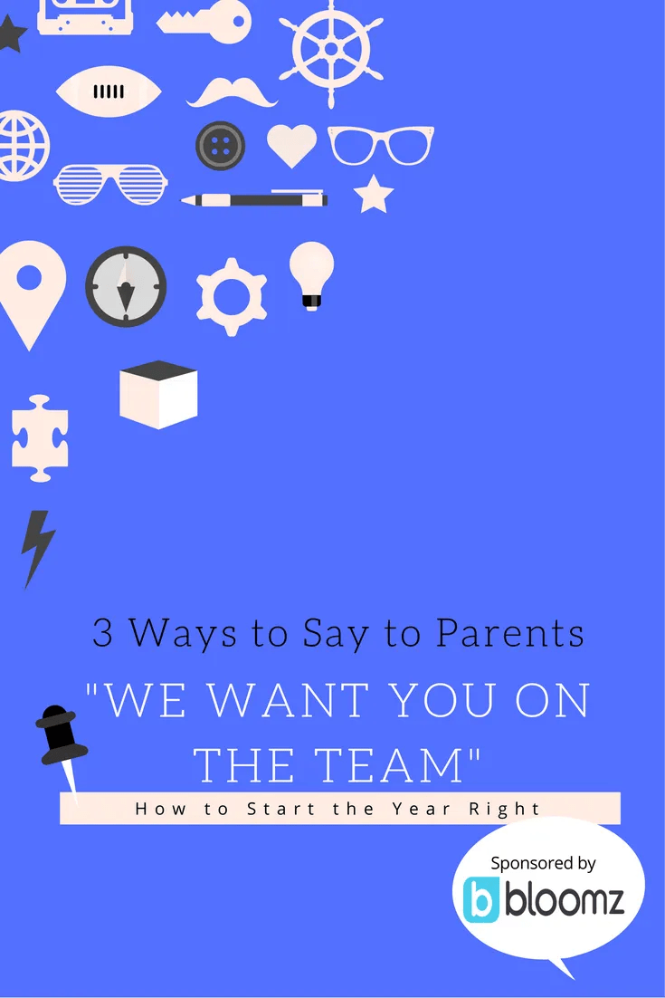"3 Ways Teachers Can Say to Parents, ""We Want To Be On the Same Team"""